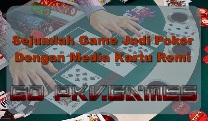 Sejumlah Game Judi Poker Dengan Media Kartu Remi
